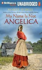 My Name Is Not Angelica by Scott O'Dell (2012, CD, Unabridged)