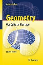 Geometry : Our Cultural Heritage by Audun Holme (2010, Hardcover)