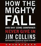 How the Mighty Fall and Why Some Companies... by Jim Collins (Audio book, CD)