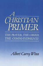 A Christian Primer: The Prayer, the Creed, the Commandments