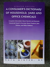A Consumer's Dictionary of Household, Yard and Office Chemicals DRUGS POISONS