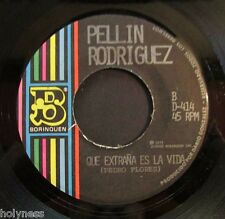 PELLIN RODRIGUEZ / PREPARATE CORAZON / QUE EXTRANA ES LA VIDA / 45 RPM / N MINT