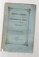 prediche quaresimali del fr. ermenegildo meazza - tomo primo - 1846