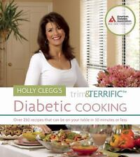 Holly Clegg's Trim and Terrific Diabetic Cooking - Clegg, Holly - Paperback