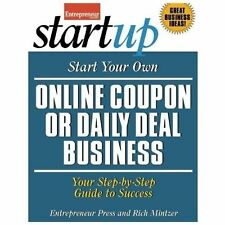 Start Your Own Online Coupon or Daily Deal Business: Your Step-By-Step Guide to