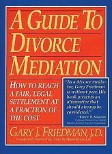 G, A Guide to Divorce Mediation: How to Reach a Fair, Legal Settlement at a Frac