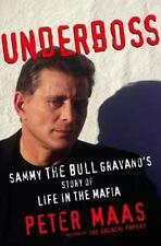 Underboss: Sammy the Bull Gravano's Story of Life in the Mafia by Maas, Peter