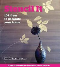 Stencil It : 101 Ideas to Decorate Your Home by Helen Morris (2011, Paperback)