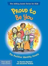 Proud To Be You: The Positive Identity Assets (The Adding Assets Series for Kids