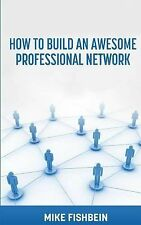 Business Networking: How to Build an Awesome Professional Network: Strategies an