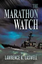 The Marathon Watch by Lawrence K. Laswell (2014, Paperback)