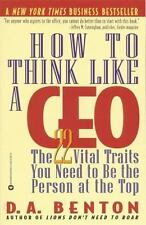 How to Think Like a CEO_The 22 Vital Traits You Need to Be the Person at.The Top