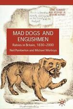 Mad Dogs and Englishmen: Rabies in Britain, 1830-2000 (Science, Techno-ExLibrary