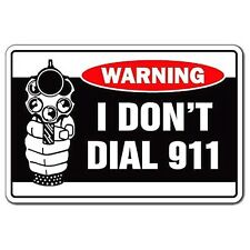 "3"" WARNING. I DON'T DIAL 911 Security Sticker / Decal .357 Pistol .44 Gun Laptop"