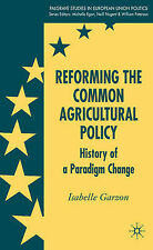 Reforming the Common Agricultural Policy: History of a Paradigm Change (Palgrave