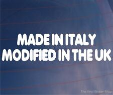 MADE IN ITALY MODIFIED IN THE UK Funny Car/Van/Bumper/Window EURO Vinyl Sticker