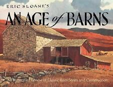 Eric Sloane's An Age of Barns: An Illustrated Review of Classic Barn Styles and