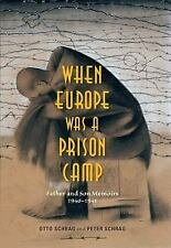 NEW - When Europe Was a Prison Camp: Father and Son Memoirs, 1940-1941