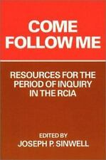 Come Follow Me: Resources for the Period of Inquiry in the Rcia