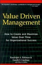 Value Driven Management : How to Create and Maximize Value over Time for...