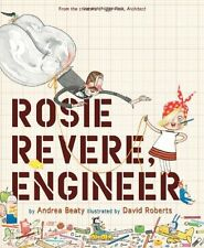 Rosie Revere, Engineer by Andrea Beaty (Hardcover)