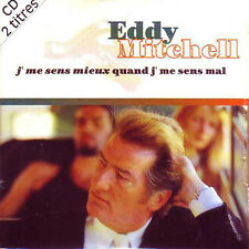 CD Single Eddy MITCHELL J'me sens mieux quand j'me sens mal 2-track CARD SLEEVE