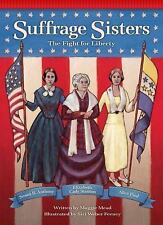 Suffrage Sisters: The Fight for Liberty (Setting the Stage for Fluency-ExLibrary