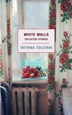 New York Review Books Classics: White Walls : Collected Stories by Tatyana...