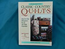 Classic Country Quilts : Step-by-Step Directions for 25 All-Time Favorites by...