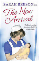 The New Arrival: The Heartwarming True Story of a 1970s Trainee Nurse by...