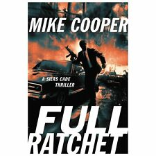 Full Ratchet : A Silas Cade Thriller by Mike Cooper (2013, Hardcover)