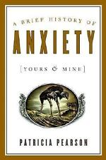 A Brief History of Anxiety (Yours and Mine)-ExLibrary