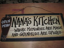Wooden Sign- Nana's Kitchen...Where Memories Are Made And Grandkids Are Spoiled.