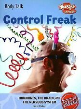 Control Freak: Hormones, the Brain, and the Nervous System (Body TalkFreestyle E