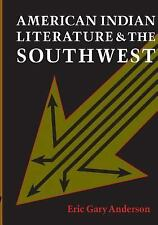 American Indian Literature and the Southwest : Contexts and Dispositions by...
