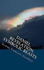 Daniel, Revelation, Symbolic Beasts : All the Bible Teaches About by Jerome...