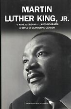 "Martin Luther King, Jr. ""I have a dream"", l'autobiografia- C.CARSON, 2006 -ST756"