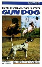 How to Train Your Own Gun Dog by Charles Goodall Hardcover w/ Dust Jacket