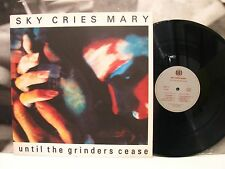 SKY CRIES MARY - UNTIL THE GRINDERS CEASE LP 1st PRESSING FRANCE 1989 ARTY 11