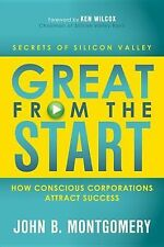 Great from the Start : How Conscious Corporations Attract Success by John B....