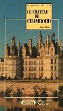 LE CHÂTEAU DE CHAMBORD PAR ANNE DENIS ÉDITION COMPLEXE LA MÉMOIRE DES LIEUX 1992
