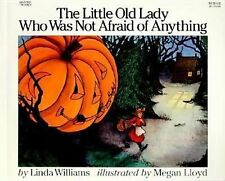 THE LITTLE OLD LADY WHO WAS NOT AFRAID OF ANYTHING Linda Williams childrens book