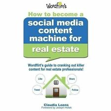 How to Become a Social Media Content Machine for Real Estate: Wordflirt's Guide