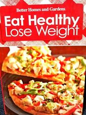 Eat Healthy Lose Weight by Better Homes and Gardens Vol. 4 new cookbook