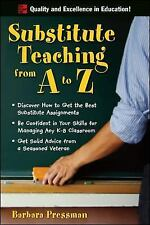 Substitute Teaching from A to Z by Barbara Pressman (2007, Paperback)