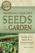 The Complete Guide to Preserving Your Own Seeds for Your Garden: Everything You