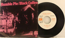 Humble Pie Black Coffee / Say No More USA Promo 45 With Picture Sleeve