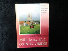 'What to See in a Country Church by Lawrence E.Jones Published 1959 in Hardback