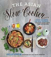Asian Slow Cooker : Exotic Favorites for Your Crockpot by Kelly Kwok (2016,...