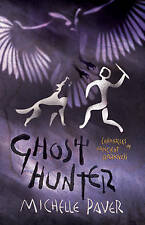Ghost Hunter: Bk. 6 (Chronicles of Ancient Darkness), Paver, Michelle Hardback
